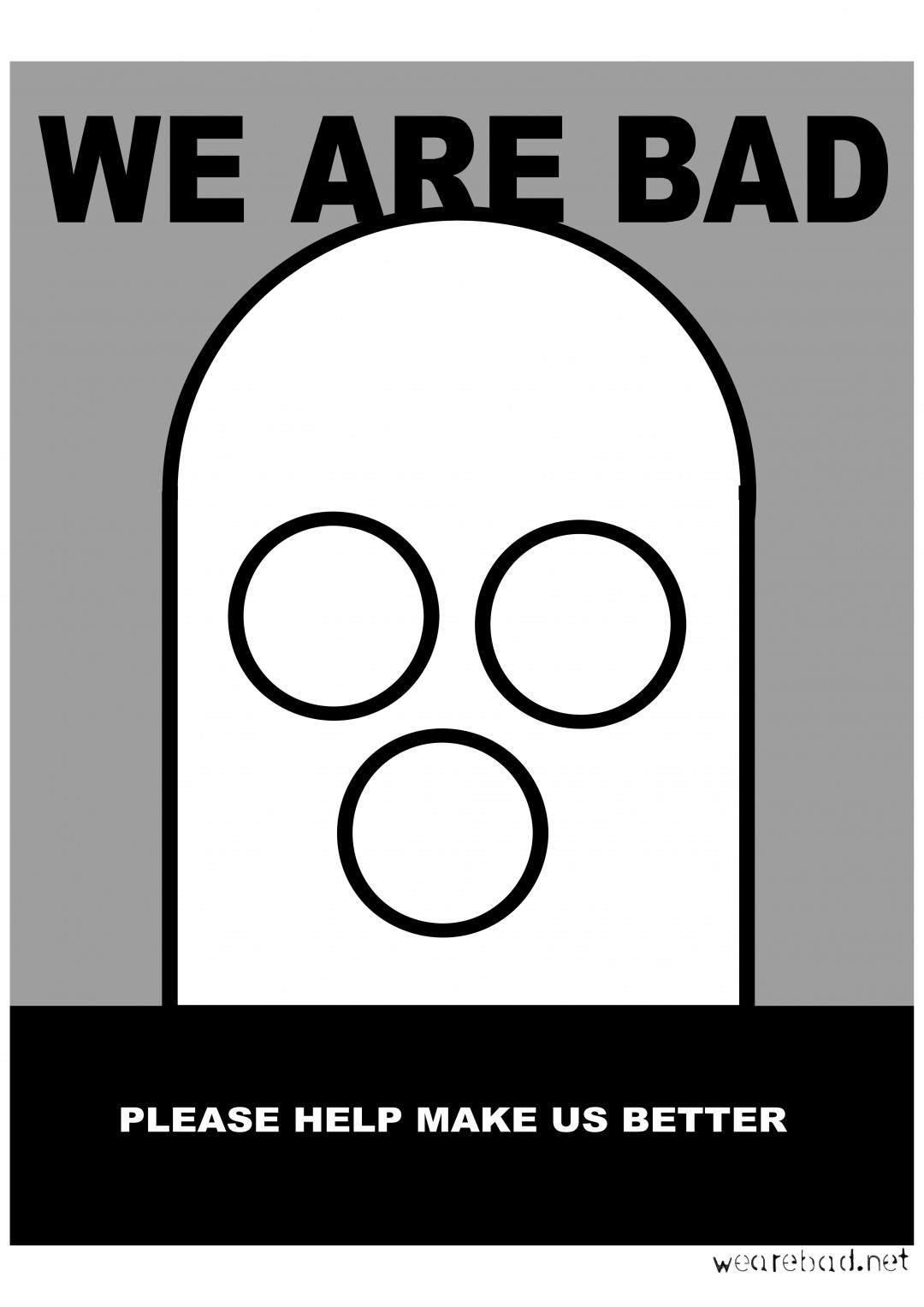 WE ARE BAD poster by Robin Bale
